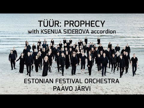 Tüür: Prophecy  – Ksenija Sidorova, accordion / Estonian Festival Orchestra / Paavo Järvi