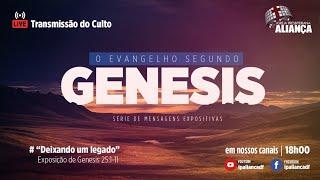 Culto | Mensagem: Gn 25:1-11- Deixando um legado | IPAliança