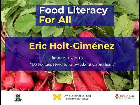 Food Literacy for All 2018: Eric Holt-Giménez - January 16th