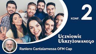 2. Konf.  Raniero Cantalamessa OFM Cap - Uczniowie Ukrzyżowanego - Na żywo