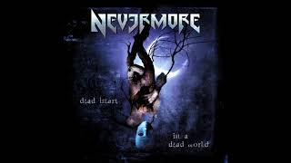 Watch Nevermore Dead Heart In A Dead World video