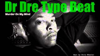 """Murder On My Mind"" Dr Dre Type Beat (Prod. by Chris Wheeler)"
