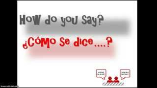 How Do You Say 'How Do You Say' In Spanish-Se Dice