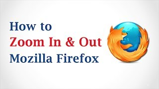 How to Zoom in and Out with Mozilla Firefox