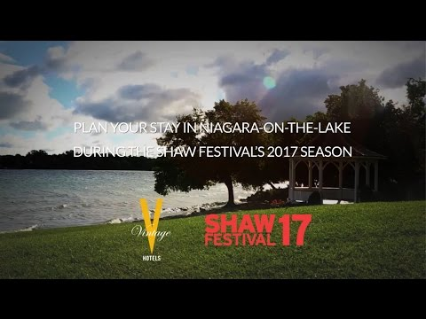 2017 Shaw Festival Niagara on the Lake – Vintage Hotels