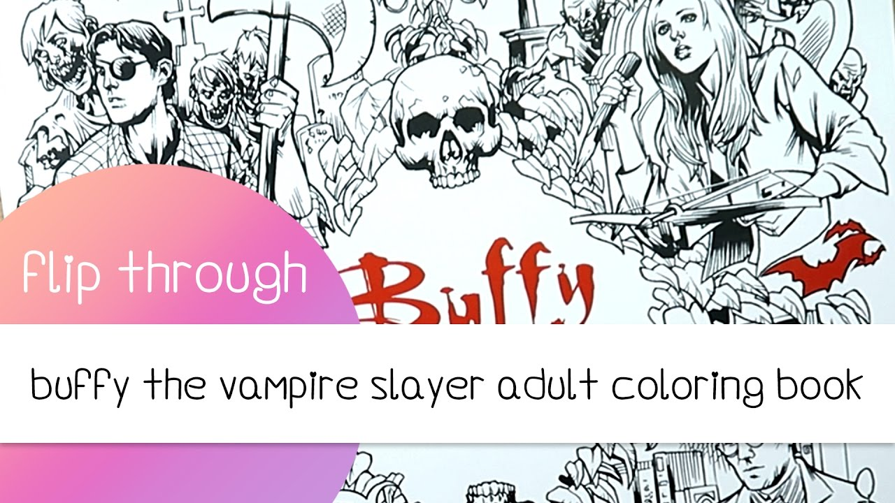 Buffy The Vampire Slayer Adult Coloring Book Flip Through Youtube
