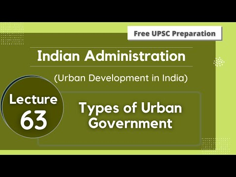 Types of Urban Government || Indian Administration || Lecture 65
