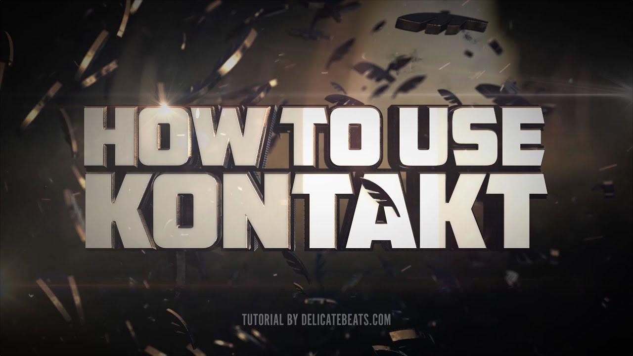 Download How To Use Kontakt (beginner tutorial)