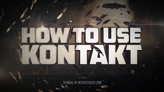 How To Use Kontakt (beginner tutorial)