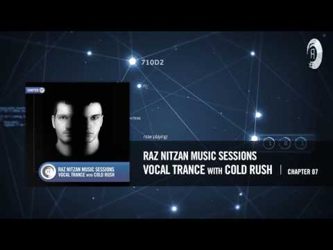 Raz Nitzan Music Sessions - Vocal Trance with Cold Rush (Chapter 7) **FREE DOWNLOAD**