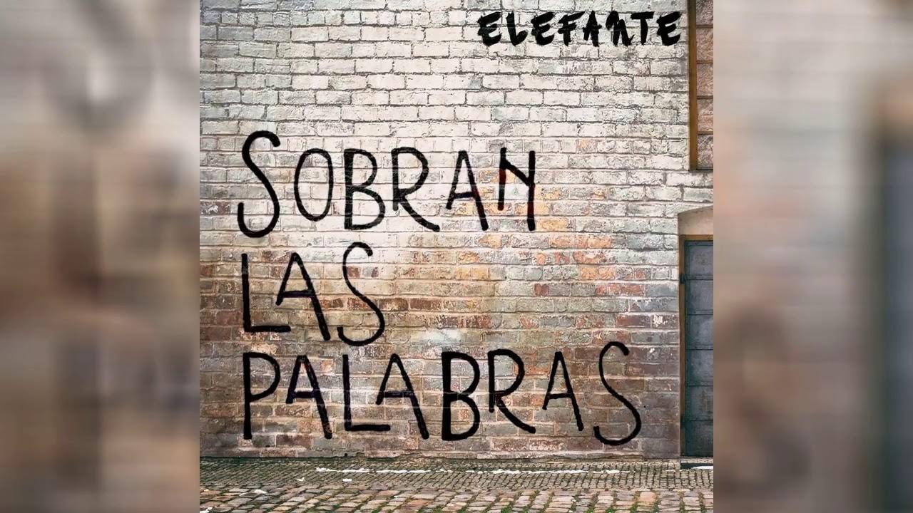 Elefante - Sobran las Palabras (Audio Oficial)