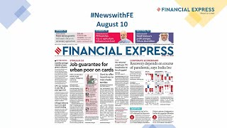 News with Financial Express Aug 10th, 2020 | News Analysis by Sunil Jain, Managing Editor, FE