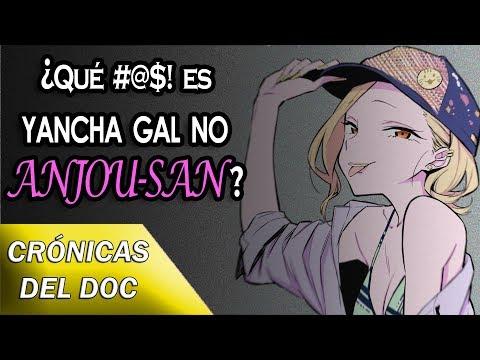 CRÓNICAS DEL DOC: ¿Qué Es Yancha Gal No Anjou-san?