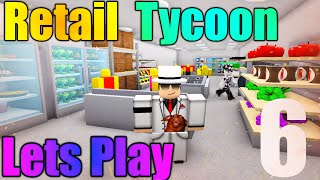[ROBLOX: Retail Tycoon] - Lets Play Ep 6 - Store Expansion!