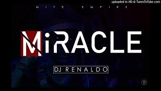 DJ Renaldo - Miracle