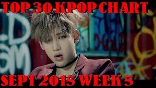 TOP 30 KPOP CHART SEPTEMBER 2015 WEEK 5 (8 NEW SONGS)