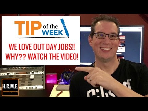 Music Business - Tip # 2 - We Love Day Jobs!