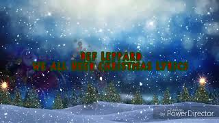 Def Leppard - We All Need Christmas Lyrics (HD)