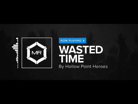 Hollow Point Heroes - Wasted Time [HD]