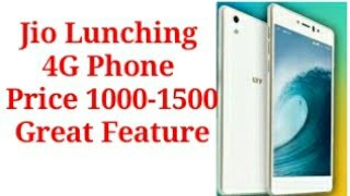 Jio Lunching New  Mobile  | Cheapest VoLTE 4G | Price 1000 Rs