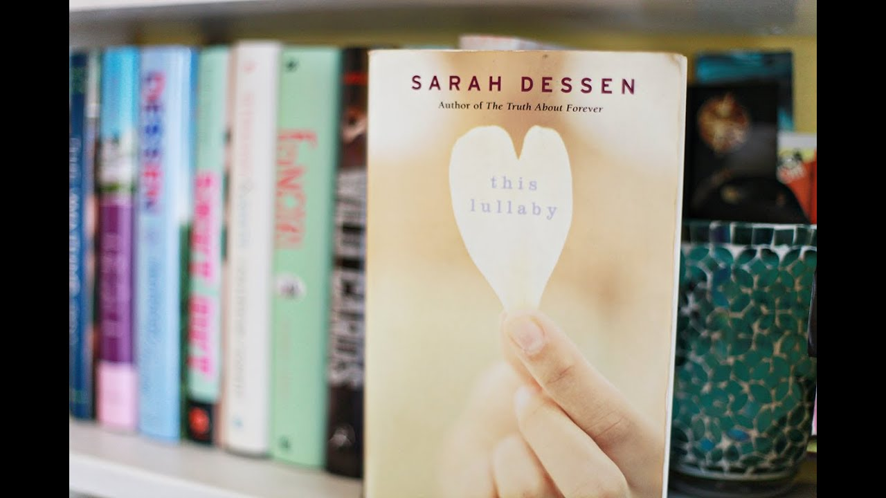 Just Listen or This Lullaby by Sarah Dessen?