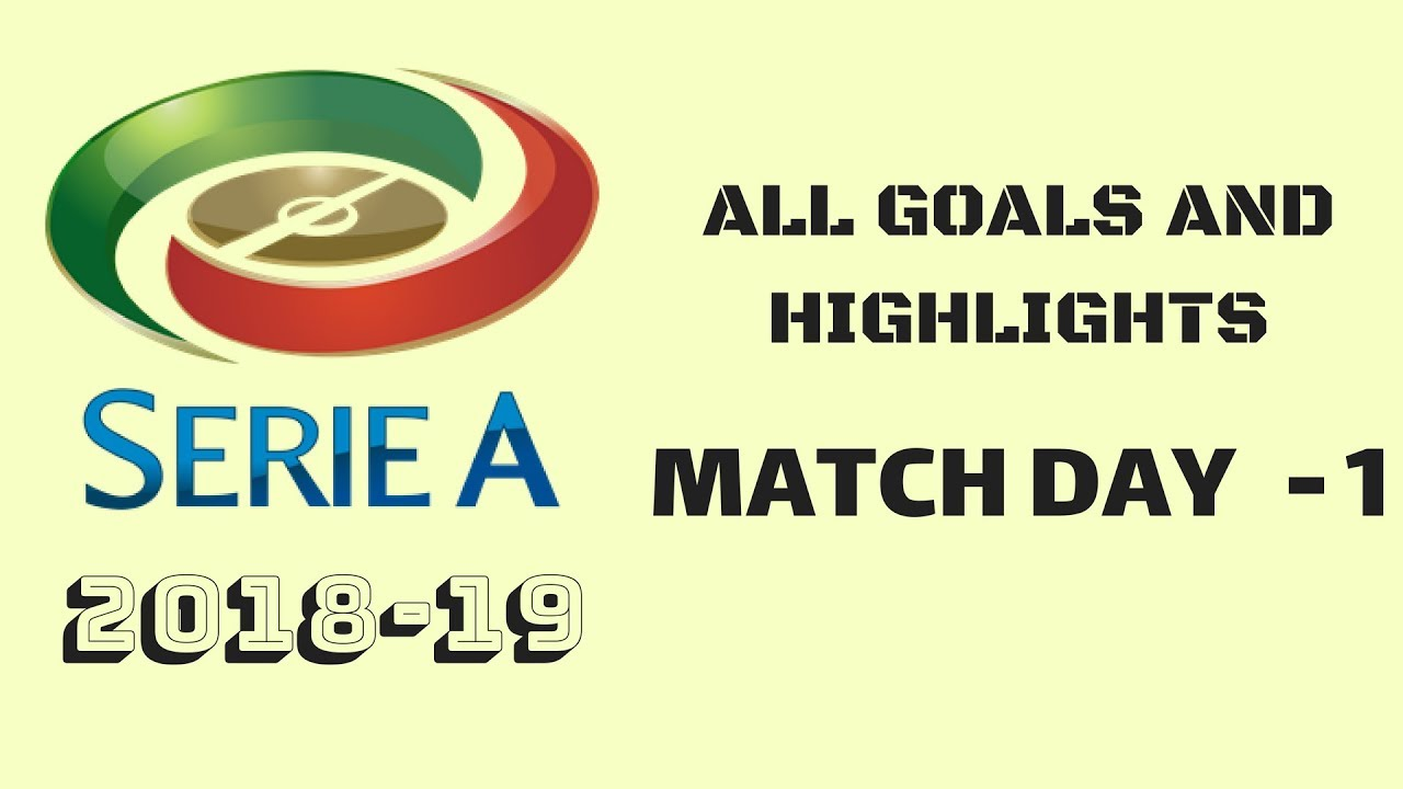 Download SERIE A Goals & Highlights | MATCHDAY 1 | 2018/19 HD