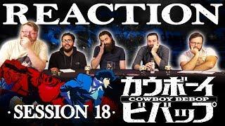"""Cowboy Bebop #18 REACTION!! """"Speak Like a Child"""""""