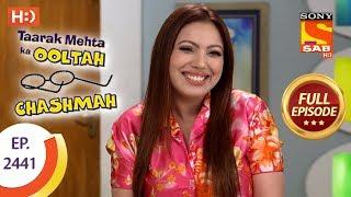 Taarak Mehta Ka Ooltah Chashmah - Ep 2441 - Full Episode - 9th April, 2018