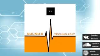 Sound X - Techno 2017 (Release from IMPULSIVITY RECORDS)