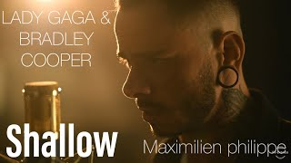 Shallow (A Star Is Born) - Lady Gaga & Bradley Cooper (Cover by MAXIMILIEN PHILIPPE)