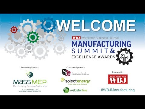 Worcester Business Journal Presents: The Manufacturing Summit & Excellence Awards 2018