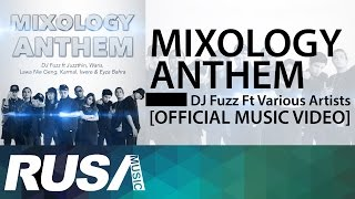 DJ Fuzz Feat. Various Artists - Mixology Anthem [Official Music Video]