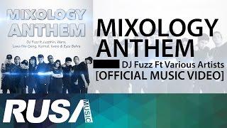 DJ Fuzz Feat. Various Artists - Mixology Anthem [Official Music Video]