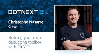 Christophe Nasarre — Building your own debugging toolbox with ClrMD