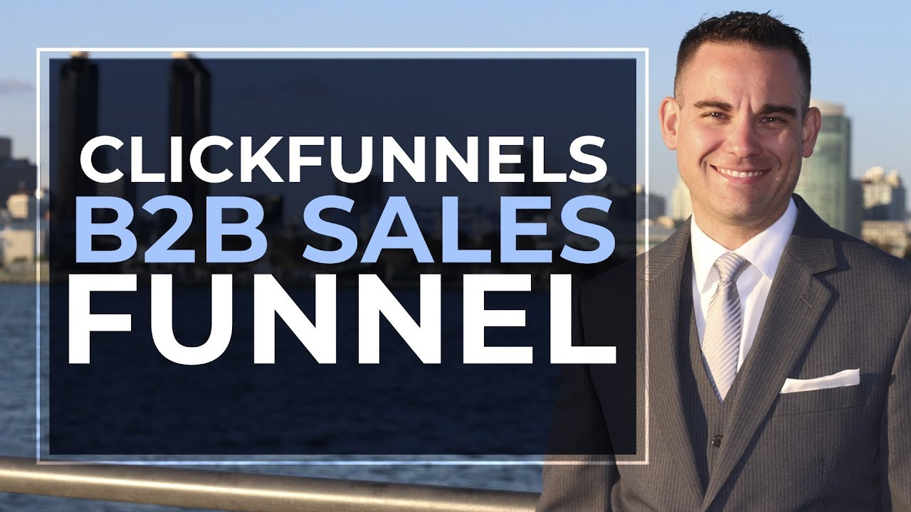 B2B Sales Funnel | B2B Marketing with ClickFunnels Work? (ClickFunnels B2B)