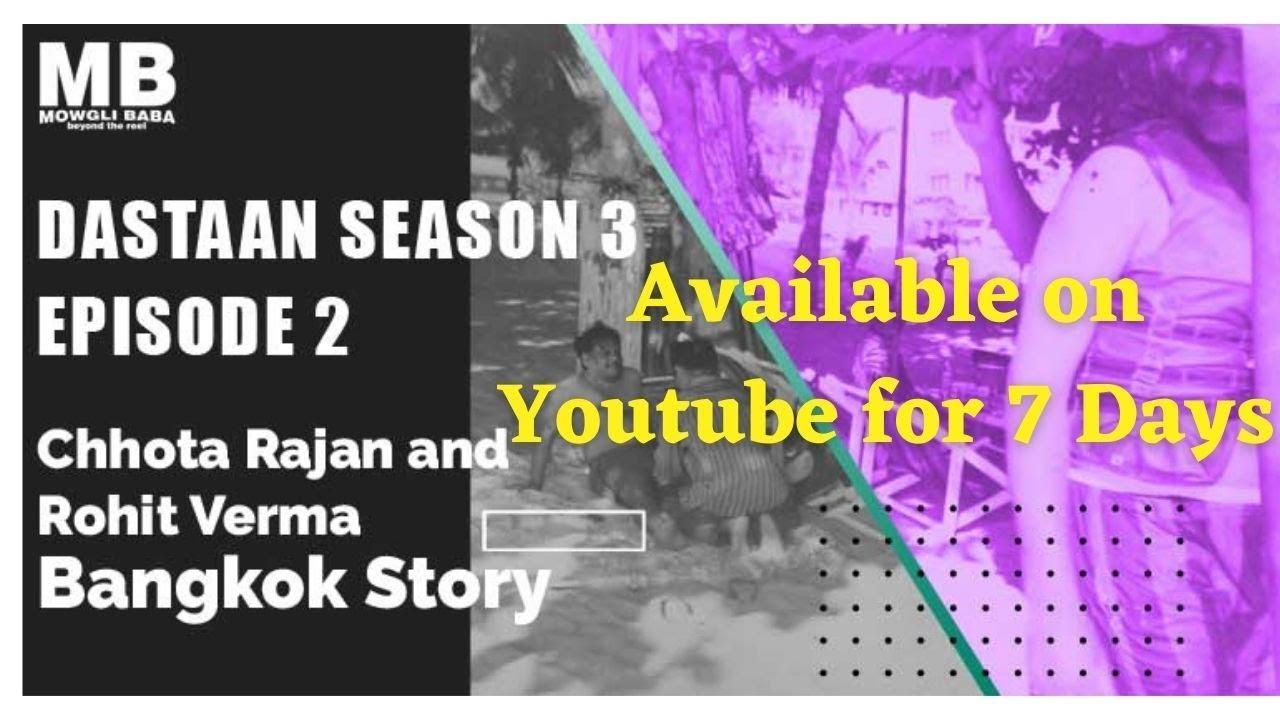 Download Dastaan Season 3 Episode 2 Available on Youtube for 7 Days. Chhota Rajan Rohit Verma Bangkok Story