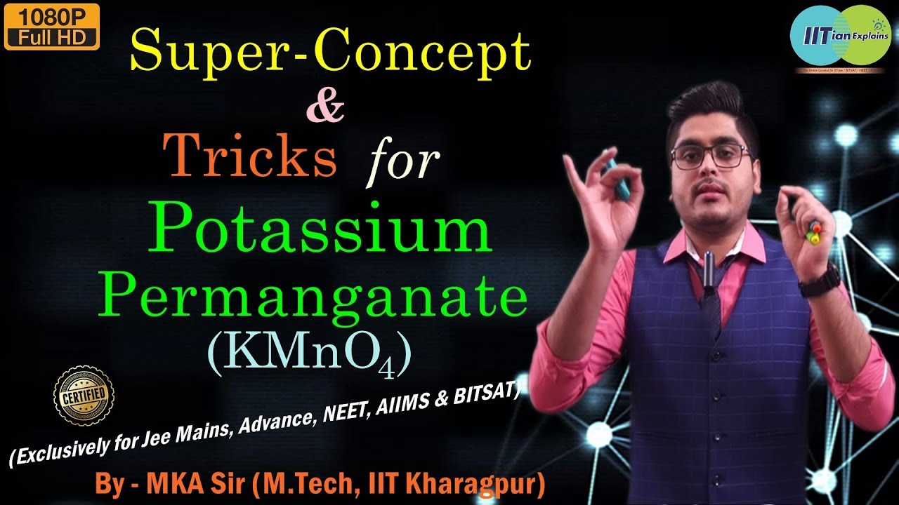Potassium Permanganate | d Block Chemistry | Jee Mains, Advance | NEET |  BITSAT and AIIMS