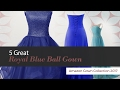 5 Great Royal Blue Ball Gown Amazon Gown Collection 2017
