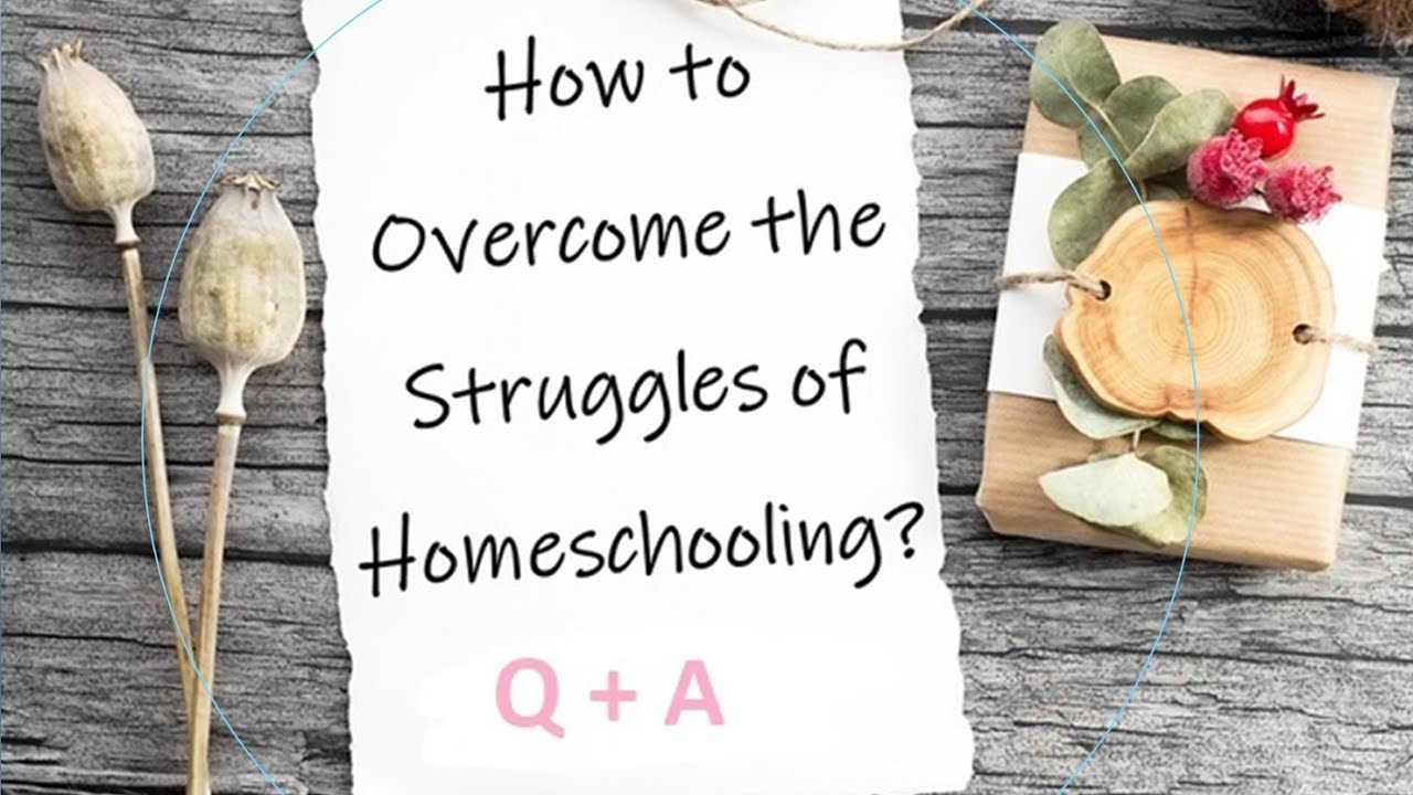 How To Overcome The Struggles of Homeschooling LIVE Q+A