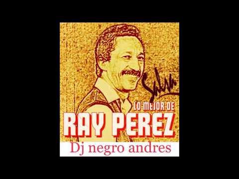 RAY PEREZ EXITOS VOL 1 DJ NEGRO ANDRES
