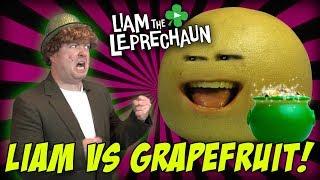 Liam The Leprechaun - Liam Vs. Grapefruit! (The Annoying Orang…