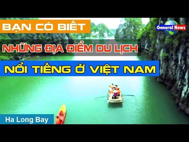 Bạn Có Biết Những Địa Điểm Du Lịch Nổi Tiếng Ở Việt Nam | Du Lịch Mua Sắm