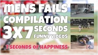 3x7 seconds of mens epic fails ★ 7 second of happiness FUNNY 😂 #348