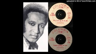 Phil Flowers - Got To Have Her For My Own / Comin' Home To You COLUMBIA Soul