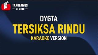 Download Dygta - TERSIKSA RINDU (Karaoke)