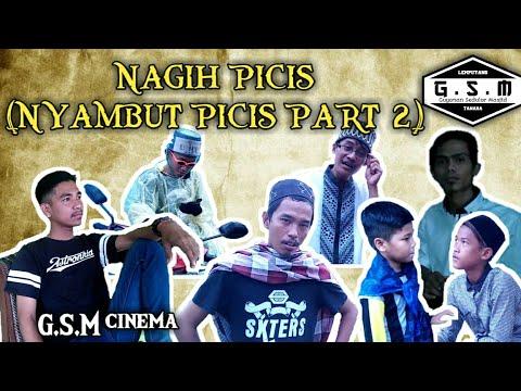 NYAMBUT PICIS PART 2 (NAGIH PICIS) - G.S.M CINEMA LEMPUYANG