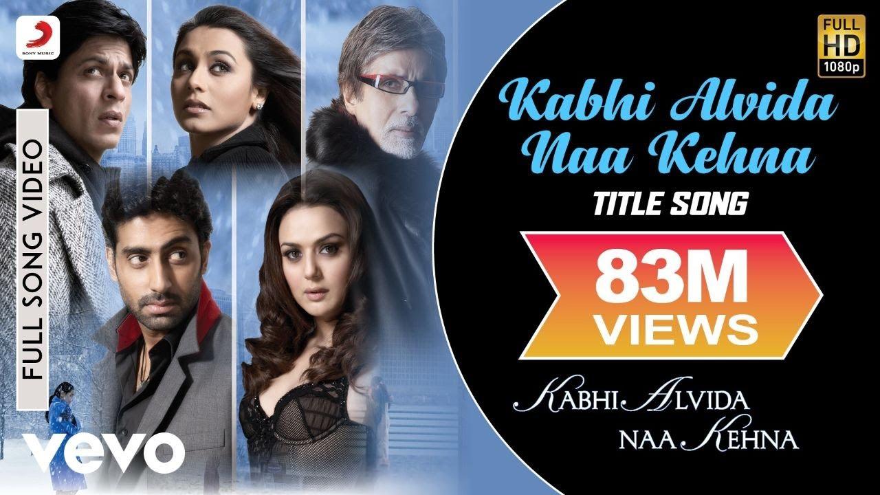 Download Kabhi Alvida Naa Kehna Full Video - Title Song Shahrukh,Rani,Preity,Abhishek Alka Yagnik