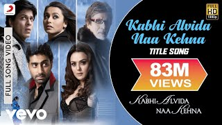 Download lagu Kabhi Alvida Naa Kehna Title Song Shahrukh Rani Preity Abhishek MP3