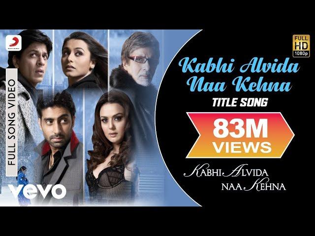 Kabhi Alvida Naa Kehna - Title Song | Shahrukh | Rani | Preity | Abhishek