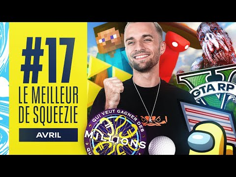 LE MEILLEUR DE SQUEEZIE #17 (Avril)